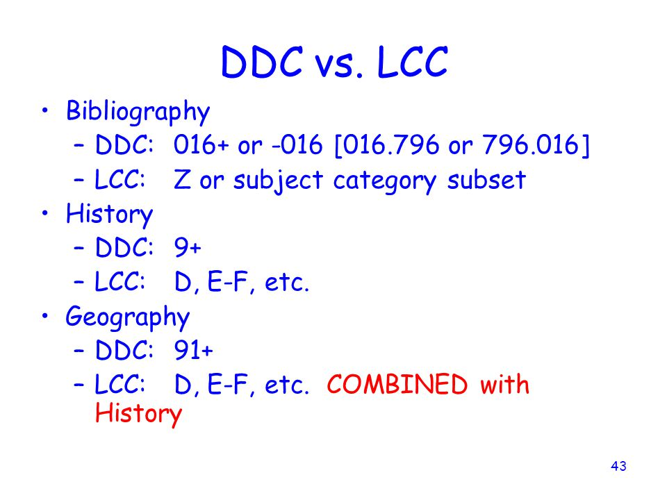 DDC vs. LCC Bibliography DDC: 016+ or -016 [016.796 or 796.016]